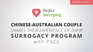 Chinese-Australian Couple shares their experience of their Surrogacy Program with PSCC