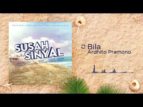 Ardhito Pramono - Bila (OST SUSAH SINYAL)