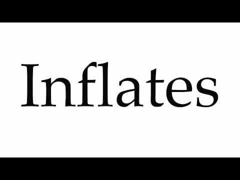 How to Pronounce Inflates