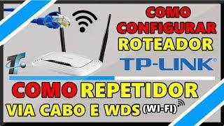 Como Configurar Roteador TP-Link Como Repetidor via Cabo ou WDS (Wi-fi) - Canal TF