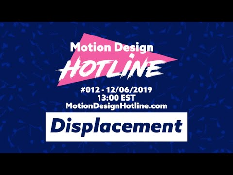 Motion Design Hotline #012 - A Very Turbulent Displacement