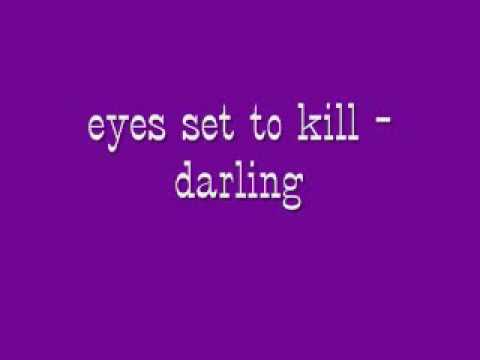 Eyes set to Kill  Darling w lyrics