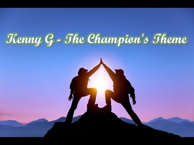 kenny-g-the-champions-theme-kennyguille