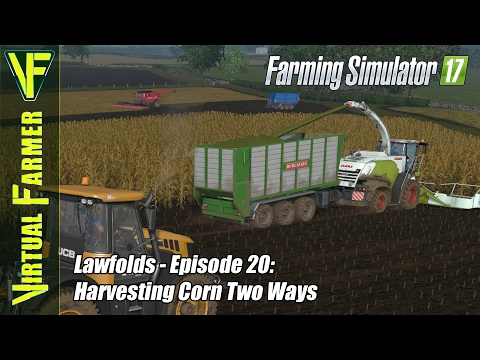Let's Play Farming Simulator 17 - Lawfolds, Episode 20: Harvesting Corn Two Ways