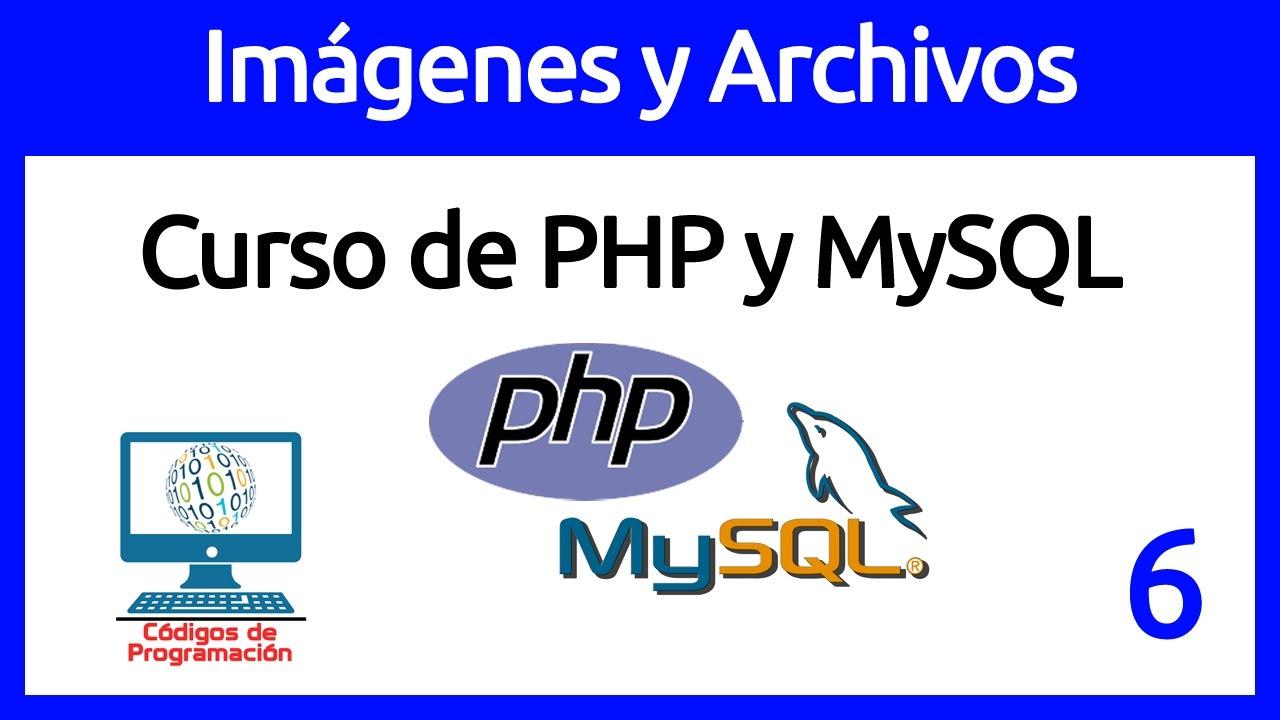 6: Imágenes y Archivos en PHP: Cargar, mostrar, modificar y eliminar ...