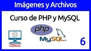 6: Imágenes y Archivos en PHP: Cargar, mostrar, modificar y eliminar