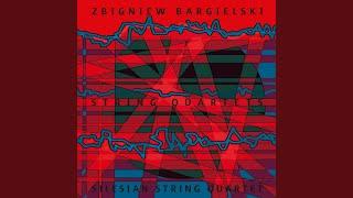 """String Quartet No. 3, """"Stilleben mit Geschrei"""" (Still Life with a Scream) : I. Przygotowanie..."""