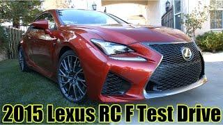 速攻試乗!新型スポーツクーペ レクサス「RC F」試乗インプレッション 2015 Lexus RC F First Test Drive