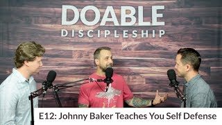 E12 Johnny Baker Teaches You Self Defense