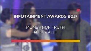 Moment of Truth Angga Aldi (Infotainment Awards 2017)