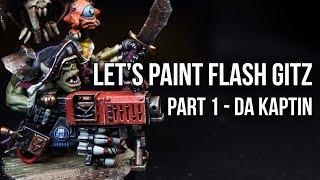 How to Paint Ork Flashgitz - Part 1: Da Kaptin