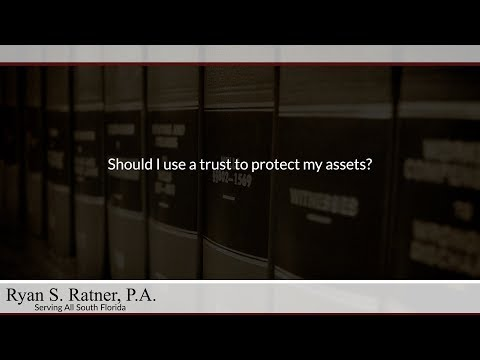 Should I use a trust to protect my assets?