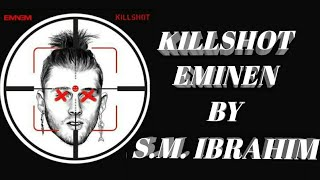 KILLSHOT | Set 2X Speed | KILLSHOT [Official Audio] | EminemMusic | Lyrical Video by S.M. IBRAHIM