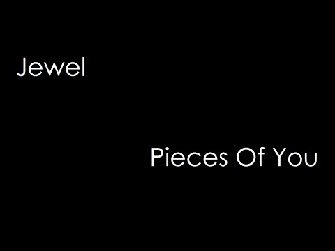 Jewel - Pieces Of You (lyrics)