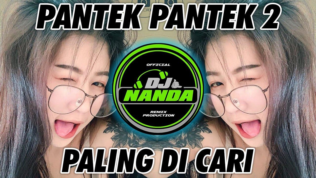 DJ PANTEK PANTEK 2 VIRAL TIKTOK TERBARU 2021 🎶 DJ TIK TOK TERBARU 2021