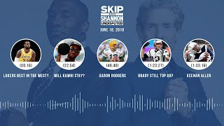 UNDISPUTED Audio Podcast (6.18.19) with Skip Bayless, Shannon Sharpe & Jenny Taft | UNDISPUTED