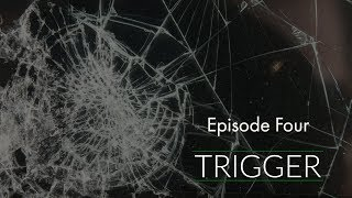 Episode 4: Trigger (AUDIO ONLY PODCAST)
