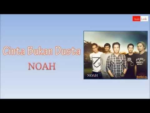 [Lirik] Noah - Cinta Bukan Dusta
