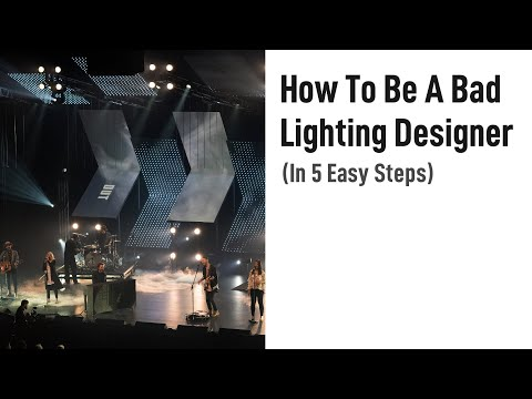 How To Be A Bad Lighting Designer