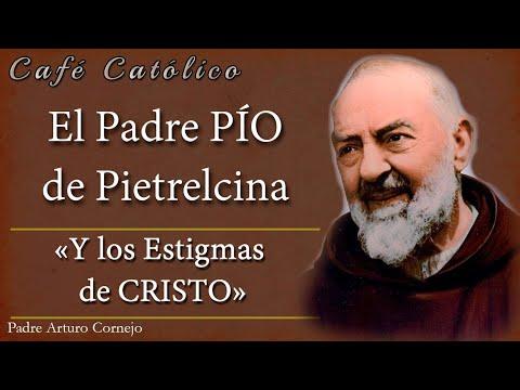 Café Católico - El Padre PÍO de Pietrelcina y los Estigmas de CRISTO - Padre Arturo Cornejo