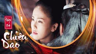 Chiêu Dao (Lồng Tiếng) - Tập 14 FULL HD   Hứa Khải, Bạch Lộc (17h, Thứ 2-6 trên HTV7)
