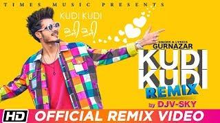Kudi Kudi Remix | Remix By Dj V Sky | Gurnazar feat. Rajat Nagpal | Sahaj Singh | Latest Song