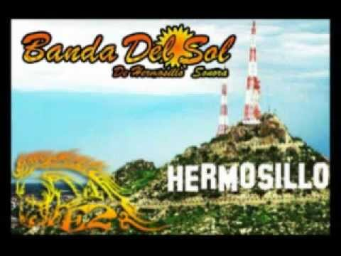 banda del sol a mi hermosillo youtube