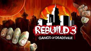 Rebuild 3: Gangs of Deadsville