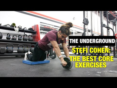 The Underground: Stefi Cohen, The Best Core Exercises