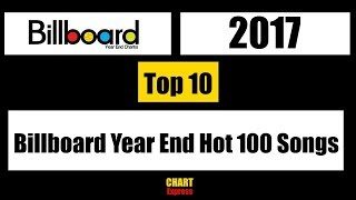 Billboard | Year End Hot 100 Songs 2017 | Top 10 | ChartExpress