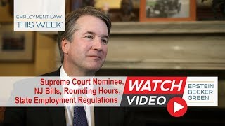 Employment Law This Week® - Episode 124 - Week of July 16, 2018