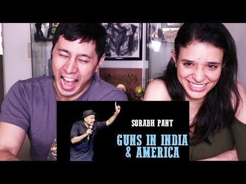 SORABH PANT: GUNS IN INDIA & AMERICA | Reaction!