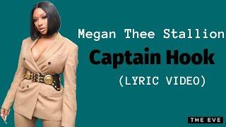 Megan Thee Stallion - Captain Hook (Lyric Video)