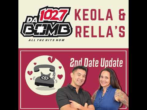 Keola and Rellas Second Date Update  He Was Explosive in the Bathroom