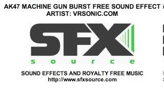 AK 47 MACHINE GUN BURST FREE SOUND EFFECT