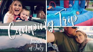 Fourth of July Camping Trip! | FAMILY CAMPING VLOG | CAMPING WITH KIDS!
