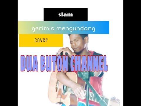 Slam-gerimis mengundang (cover by dua buton)