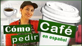 Learn Spanish: ☕ Cómo Pedir un Café en Español (Order Coffee in Spanish)