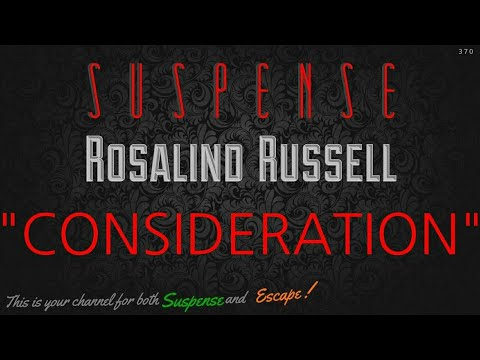 "ROSALIND RUSSELL Shows Little ""CONSIDERATION"" In this Great SUSPENSE Episode"