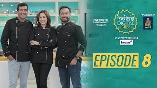 India's Digital Chef | Episode 8 | Sanjeev Kapoor | Saransh Goila | Amrita Raichand