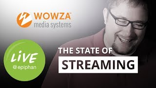 State of Streaming with Wowza's Tim Dougherty