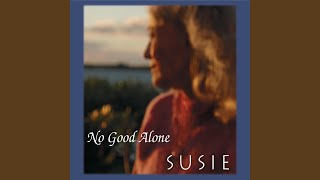Provided to YouTube by CDBaby Four Strong Winds · Susie No Good Alo...