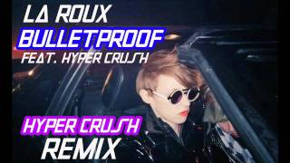 Watch Hyper Crush Bulletproof hyper Crush Remix video