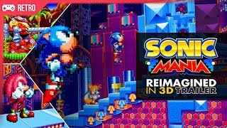 Sonic Mania Reimagined in 2.5D Trailer!