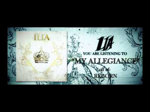 "ILIA - ""My Allegiance"""