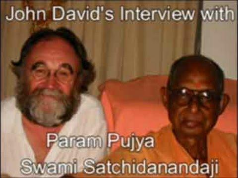 Swami Satchidanandaji's Interview With John David