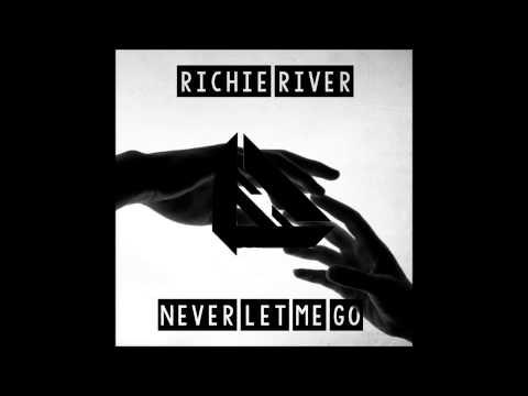 Baixar Richie River - Never Let Me Go (Original Mix)