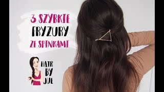 3 proste fryzury ze spinkami - hair by Jul