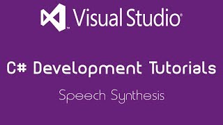 C# Development Tutorial | Speech Synthesis