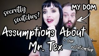 Reacting To Assumptions About My Dominant (+ Our Relationship)